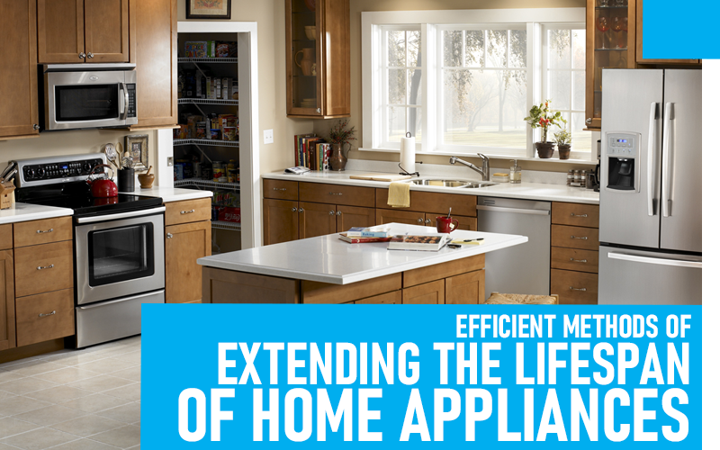Efficient Methods of Extending the Lifespan of Home Appliances